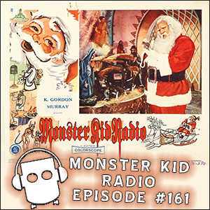 Monster Kid Radio - 12/23/14 - Joining Scott Morris on a trip to Santa's planet in Santa Claus