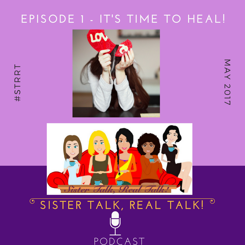 SisterTalkRealTALK! Episode 1 - It's Time to Heal