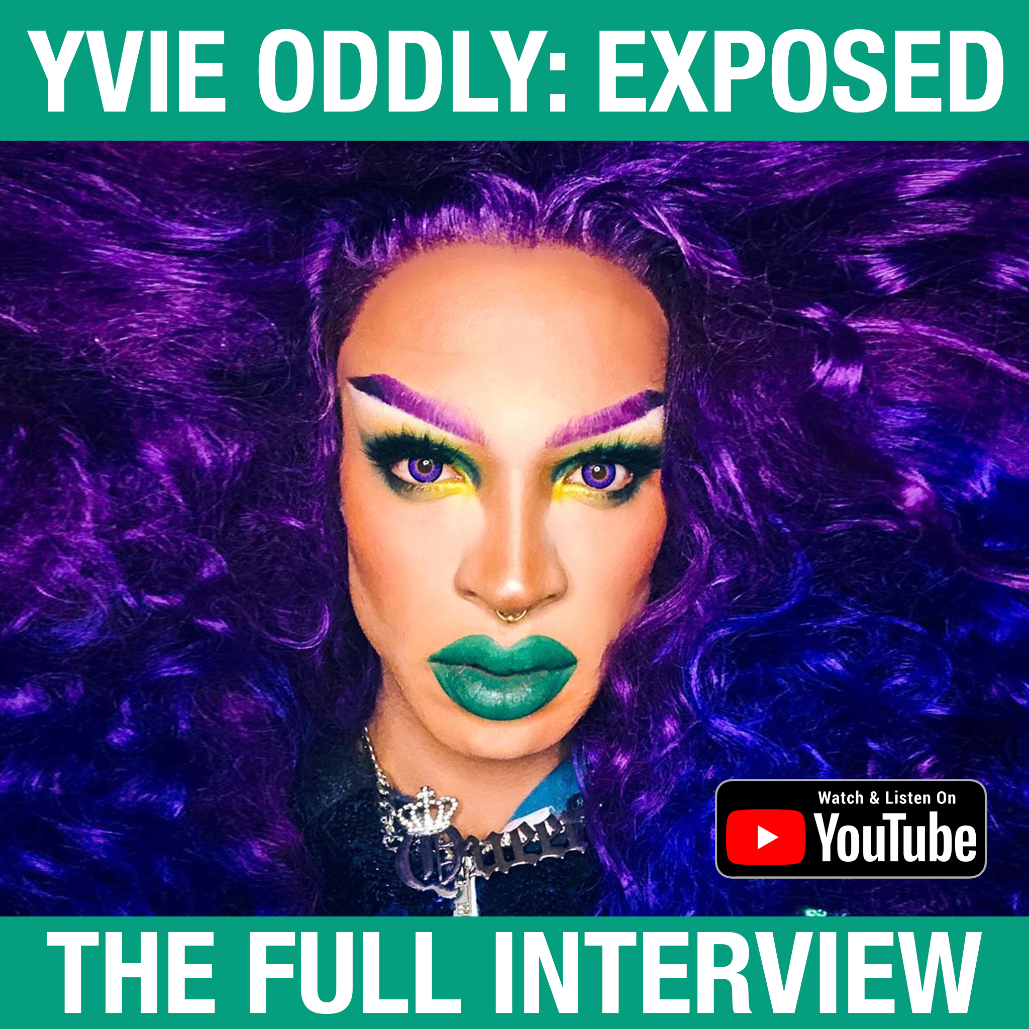 S2E1: Yvie Oddly: Exposed (The Full Interview)
