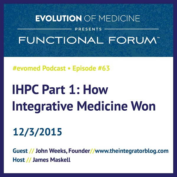 #5 Best Of 2015- IHPC Part 1: How Integrative Medicine Won
