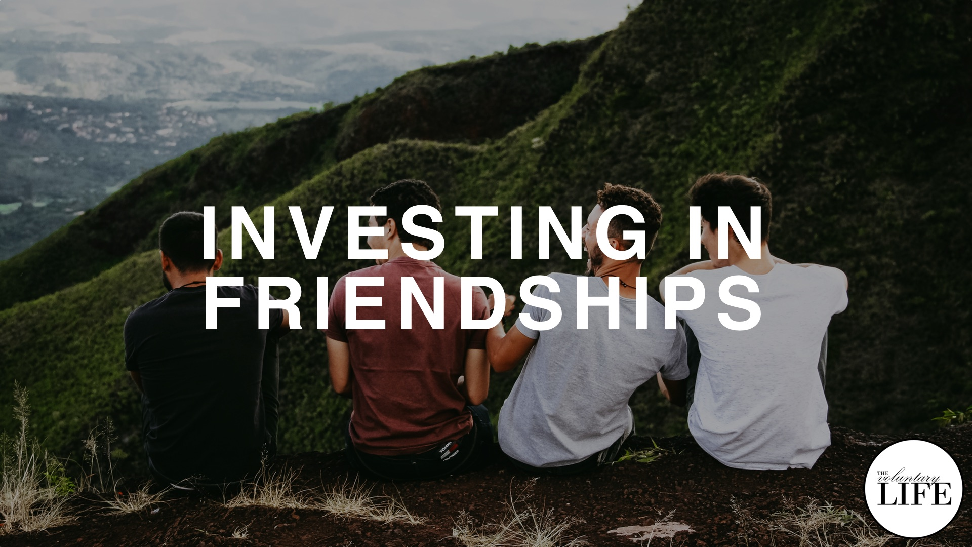 47 Investing In Friendships