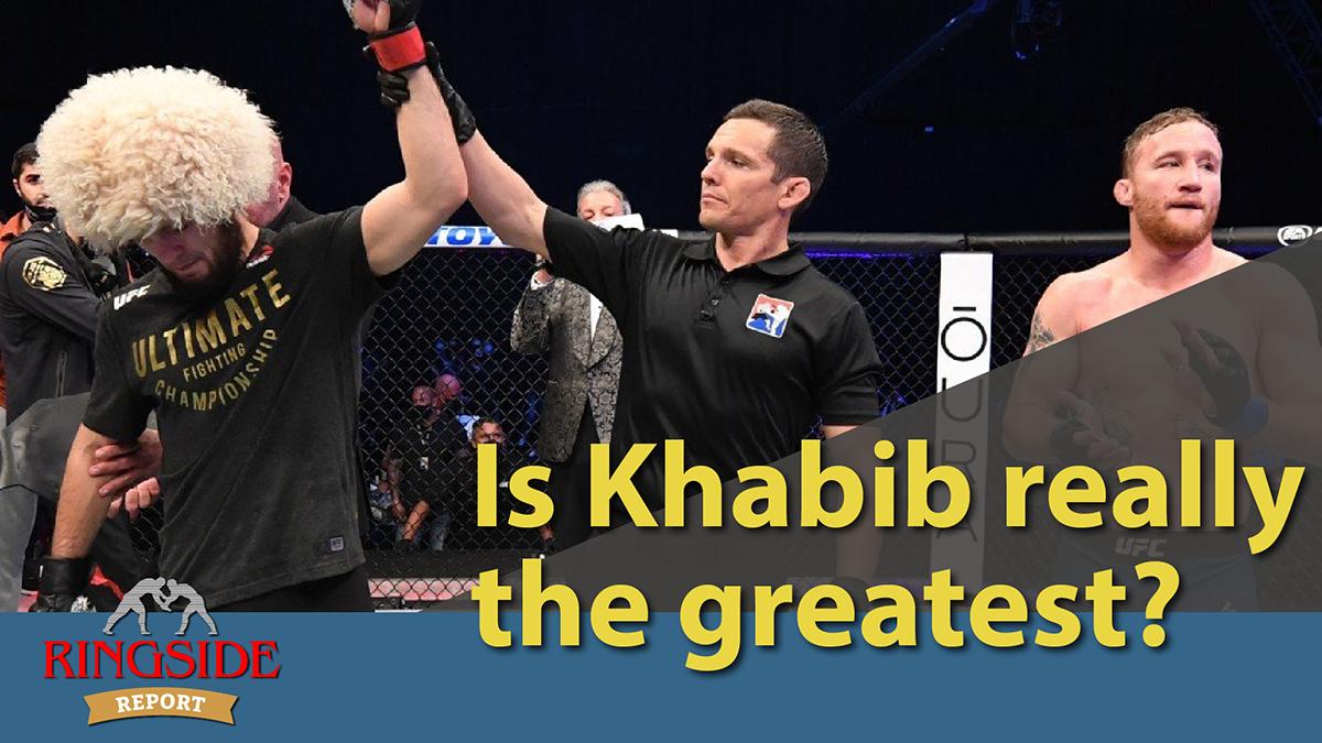 Ringside Report October 29: Is Khabib the GOAT?
