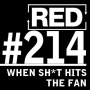 Artwork for RED 214: When $#1+ Hits The Fan (And What Do To About It)