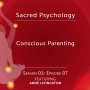 Artwork for Season 03: EP07 - Conscious Parenting