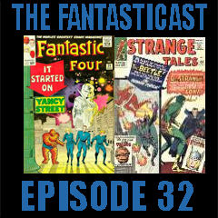 Episode 32: Fantastic Four #29, Strange Tales #123 & Tales of Suspense #55
