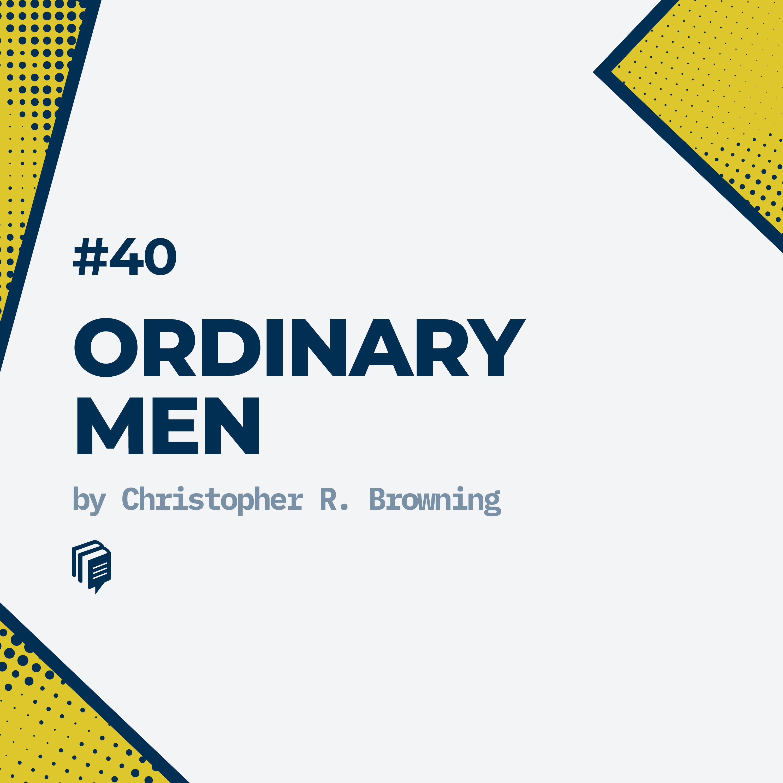 40: Ordinary Men (خلاصهی کتاب آدمهای معمولی)