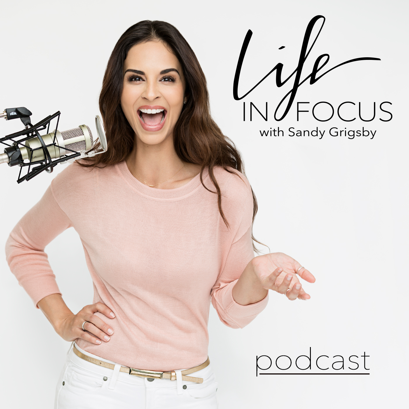 Life in Focus with Sandy Grigsby: Personal Branding, High Performance, Confidence, Self Worth, Entrepreneurship show art
