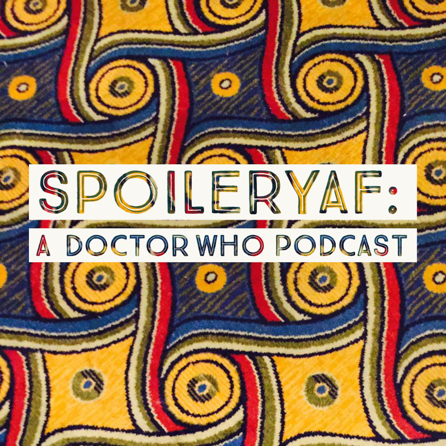 SpoileryAF: A Doctor Who Podcast