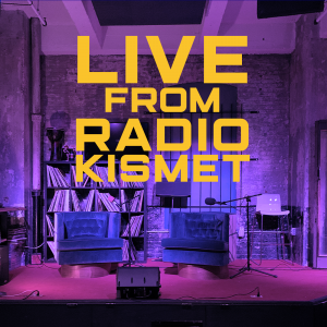 Live from RADIOKISMET