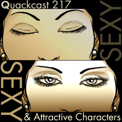 Quackcast 217 - Sexy and attractive characters