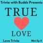 Artwork for Mini Ep 8. True Love Trivia