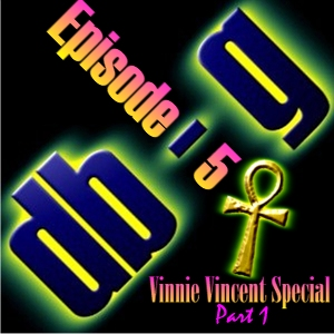 Episode 5-1 - Vinnie Vincent Special Part 1