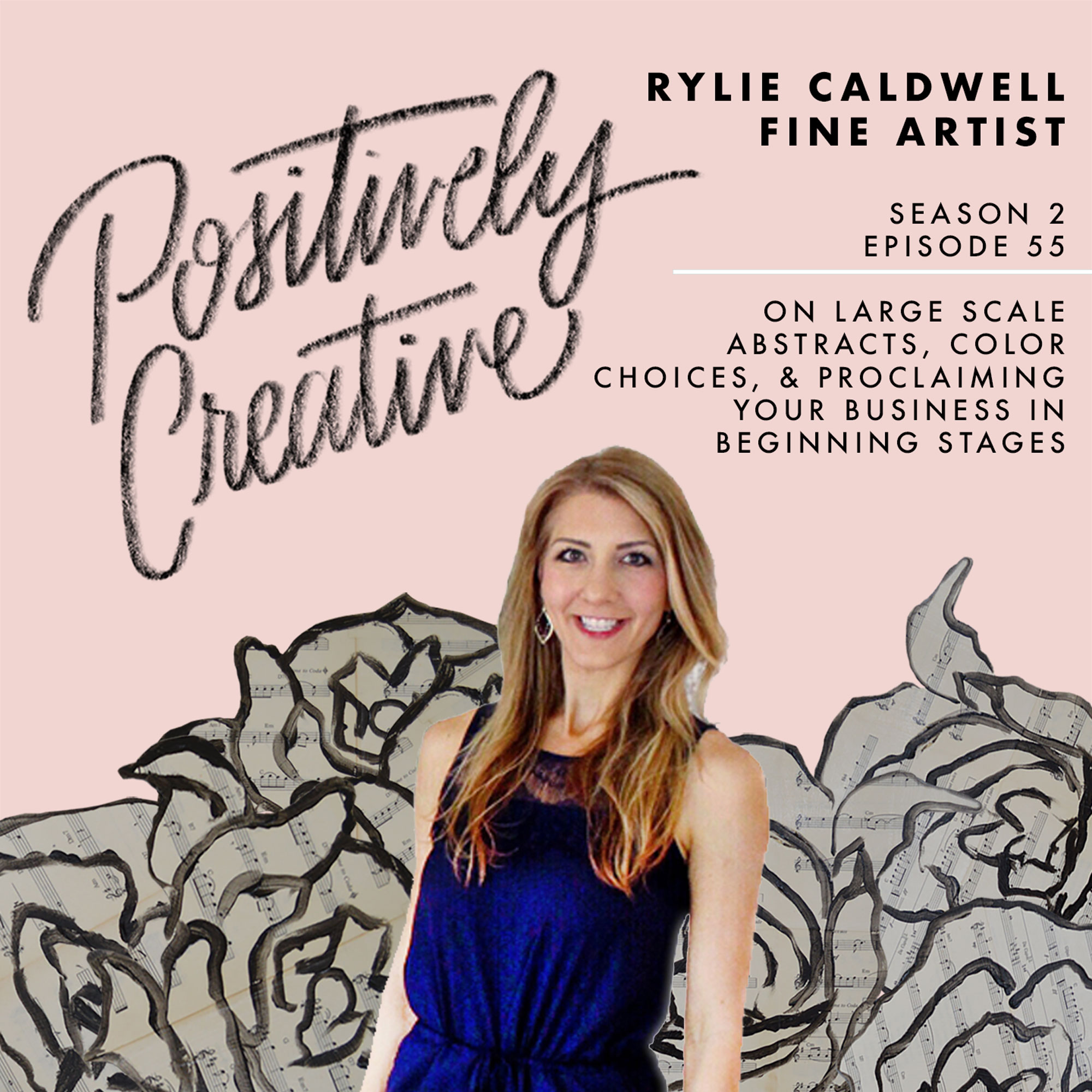 Artwork for 055 - Rylie Caldwell, Fine Artist, on Large Scale Abstracts, Color Choices, & Proclaiming Your Business in Beginning Stages