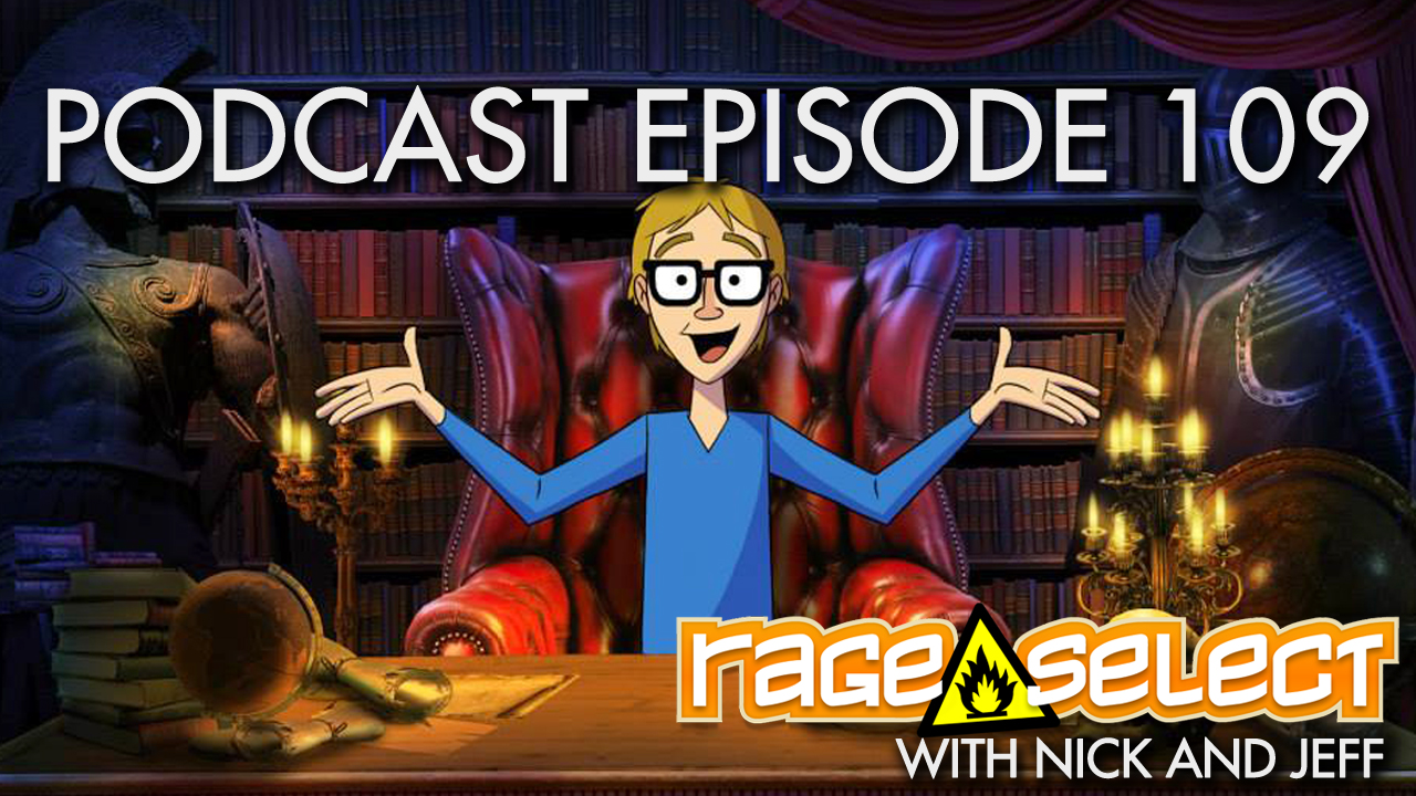 Rage Select Podcast Episode 109 - Nick and Jeff Answer Your Questions!