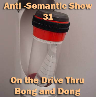 Episode 31 - On the Drive Thru Bong and Dong