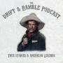 Artwork for Drift and Ramble Podcast Episode 11 Judge Roy Bean