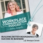 Artwork for #007 - Building Better Boundaries for Success In Business with Monique Caissie
