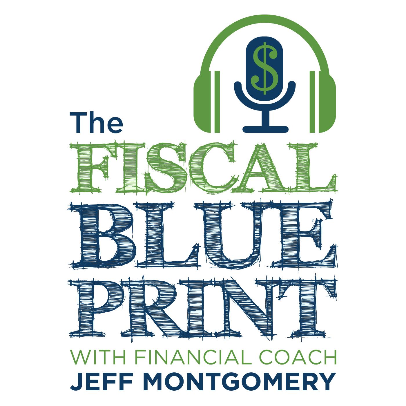The Fiscal Blueprint: Retirement Built Right w/ Financial Coach Jeff Montgomery show art