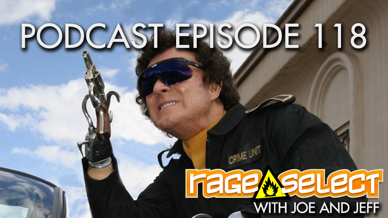 Rage Select Podcast Episode 118 - Jeff and Joe Answer Your Questions!