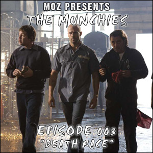 MOZ Presents: The Munchies 003 - 'Death Race'