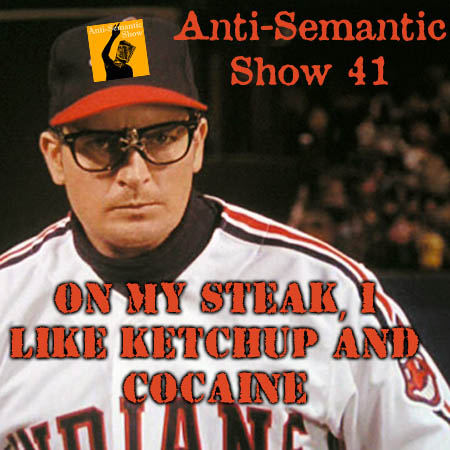 Episode 41 - On My Steak, I Like Ketchup and Cocaine