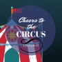 Artwork for Cheers to the Circus | P.T. Barnum, Drunk Elephants, Hartford Circus Fire (CLP - Ep. 47)