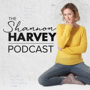 The Shannon Harvey Podcast