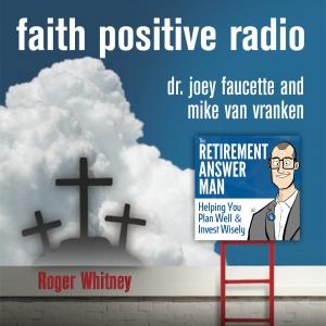 Faith Positive Radio: Roger Whitney