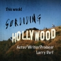 Artwork for Surviving Hollywood with Larry Dorf Ep17