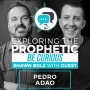 Artwork for Exploring the Prophetic with Pedro Adao (Season 2, Ep. 38)