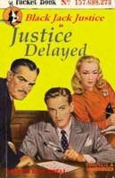 Black Jack Justice (04) - Justice Delayed