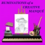 Artwork for Ruminations of a Creative Manqué