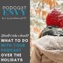Artwork for 037: Should I take a break? What to do with your podcast over the holidays
