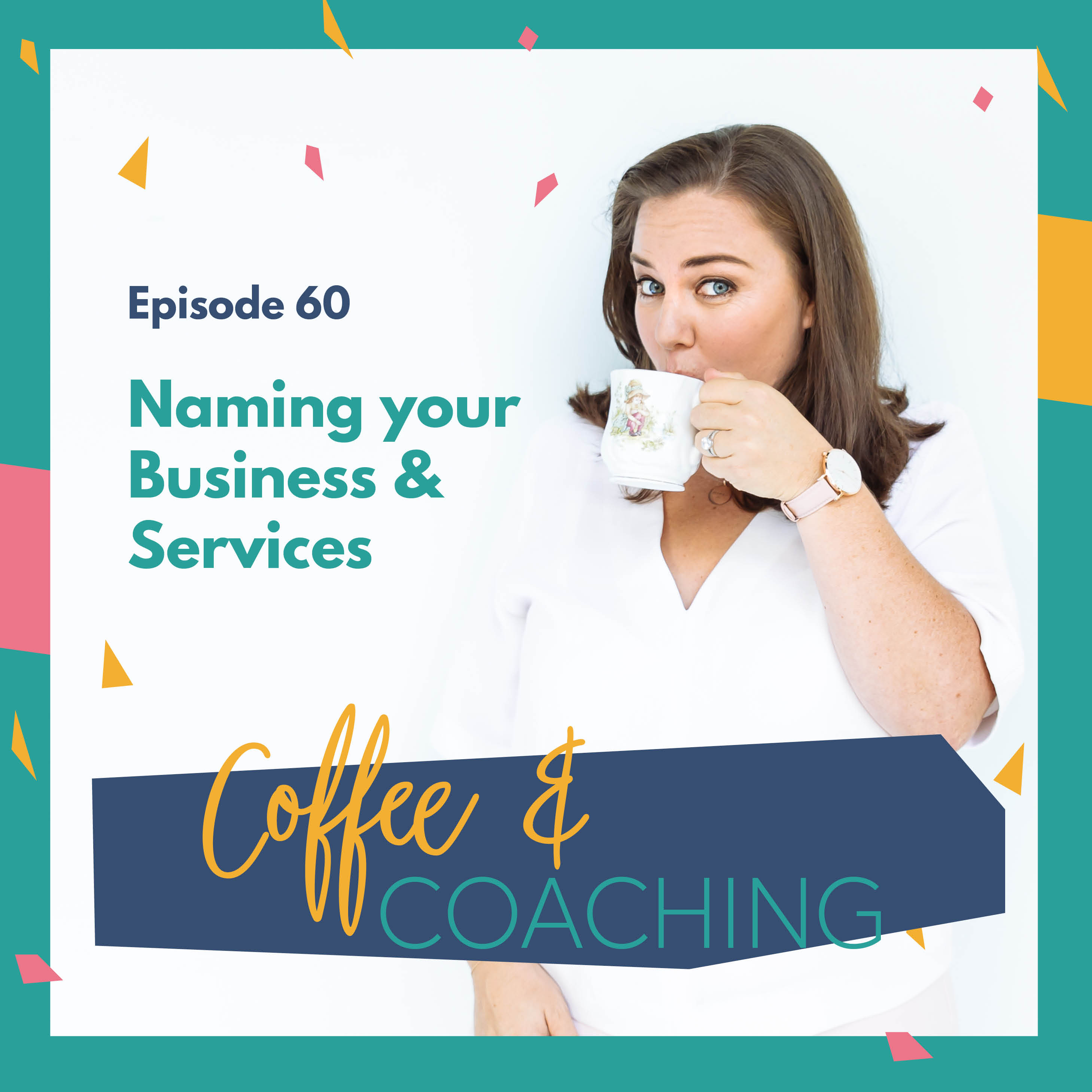 Artwork for 60: Coffee & Coaching - Naming Your Business & Services