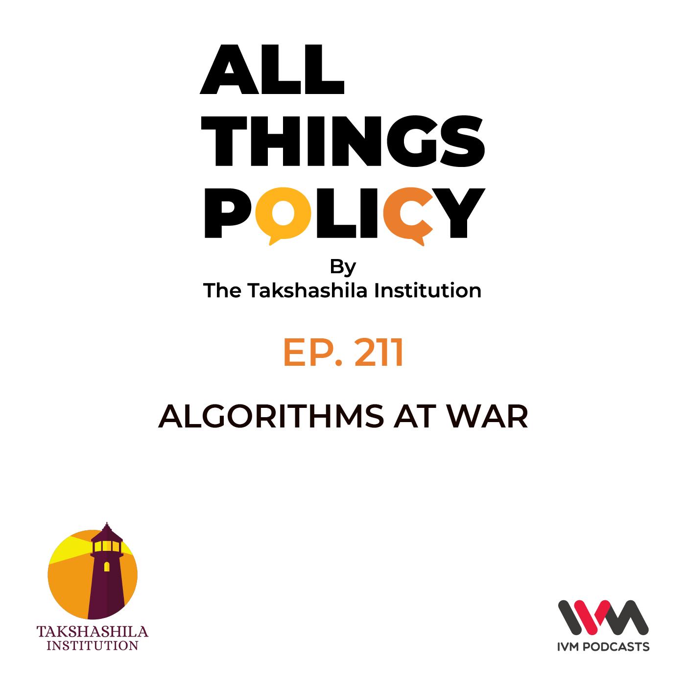 Ep. 211: Algorithms at War