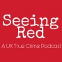 Artwork for Seeing Red Episode 11: Claudia Lawrence Part 1