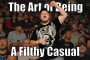 Artwork for Ep 124: The Art of Being a Filthy Casual