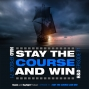 Artwork for E71: STAY THE COURSE AND WIN
