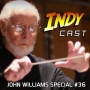 Artwork for IndyCast Special: The Magic of John Williams #36