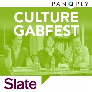 [MOVED] Slate's Culture Gabfest