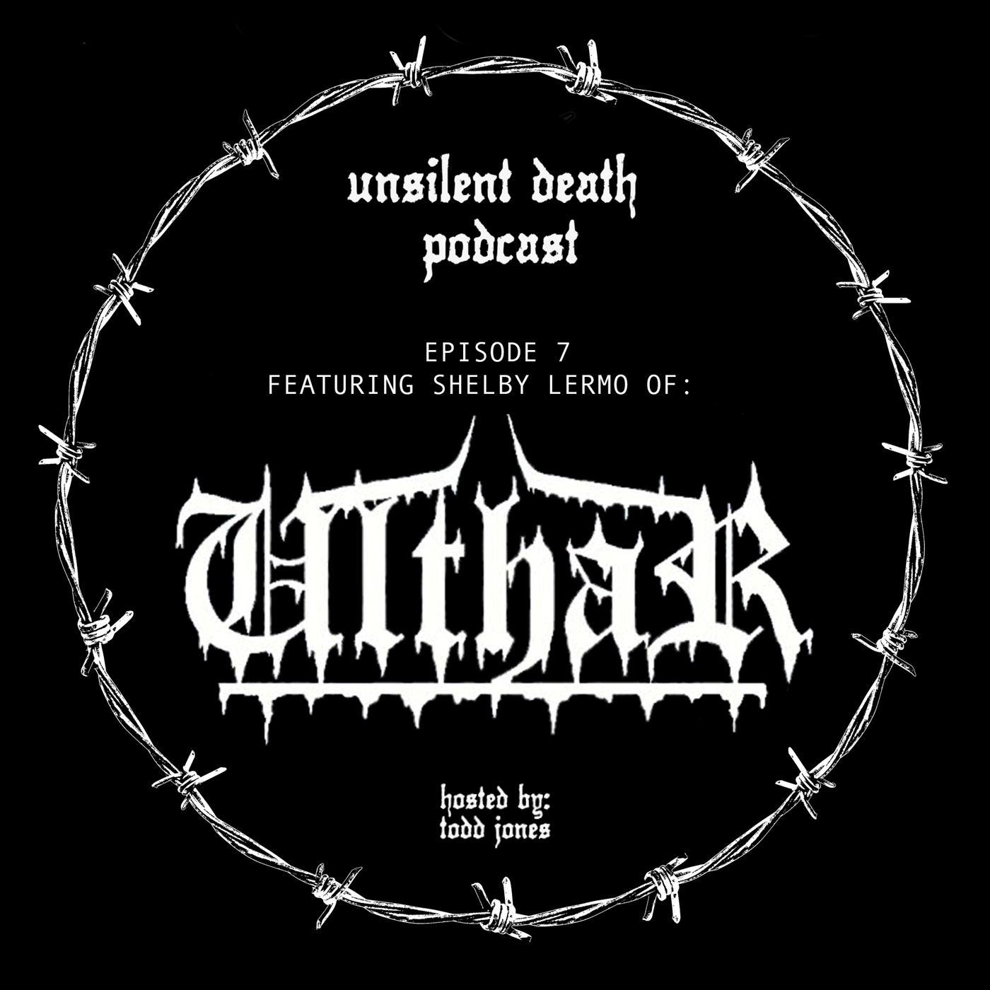 Episode 7 - Featuring Shelby Lermo of Ulthar + Vastum