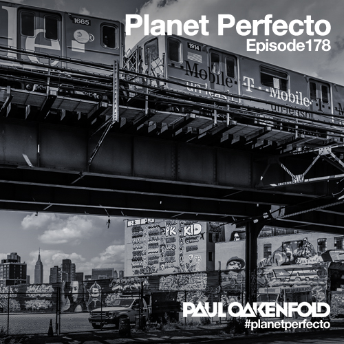 Planet Perfecto Podcast ft. Paul Oakenfold:  Episode 178
