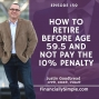 Artwork for How to Retire Before Age 59.5 and Not Pay The 10% Penalty