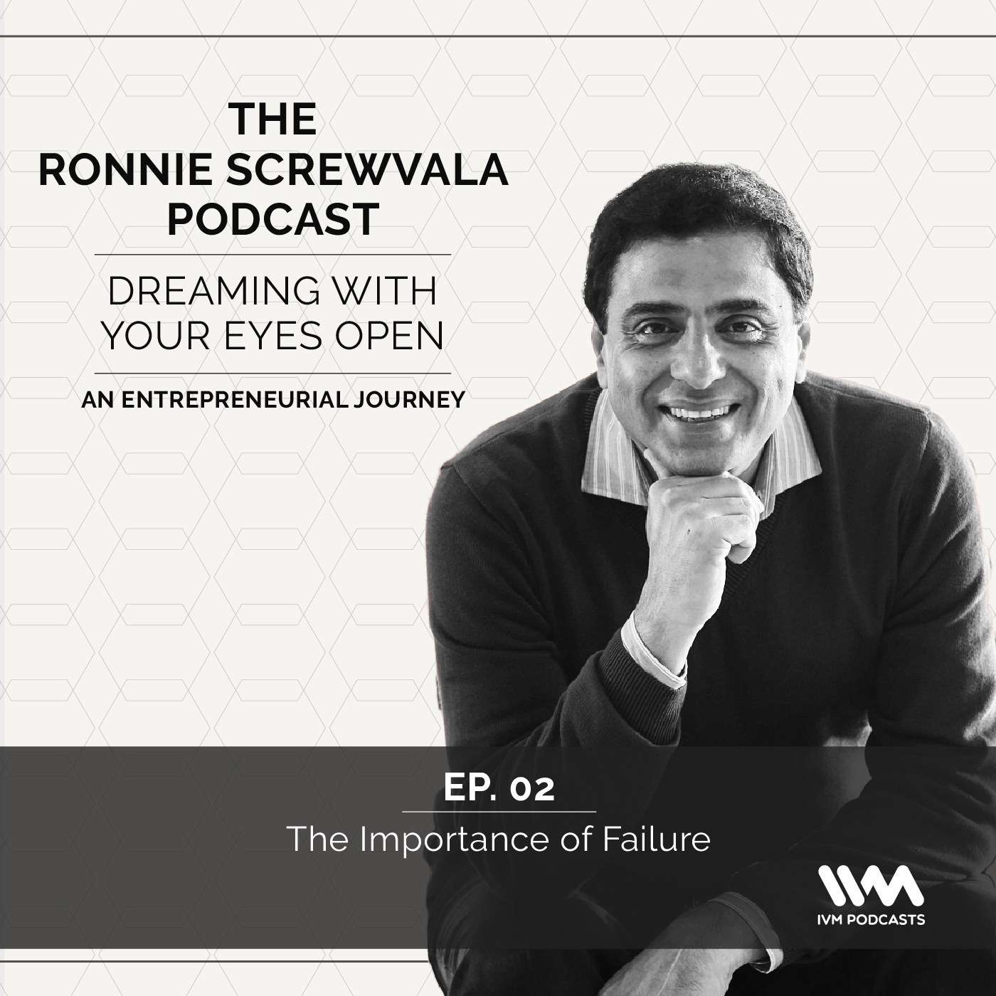 Ep. 02: The Importance of Failure