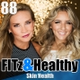Artwork for Skin Health - Podcast 88 of FITz & Healthy