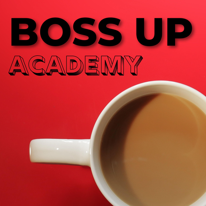 Boss Up Academy show art