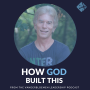 Artwork for How God Built This  | Joe White, CEO and Founder of Kanakuk Kamps