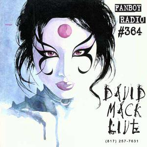 Fanboy Radio #364 - David Mack LIVE