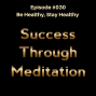 Artwork for Episode #030 - Be Healthy, Stay Healthy
