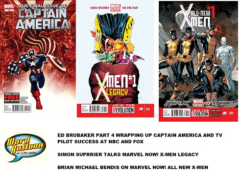 Word Balloon Podcast Ed Brubaker Says Bye To Cap Simon Spurrier on X-Men Legacy and Brian Bendis On All New X-Men